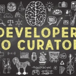 Developer to Curator