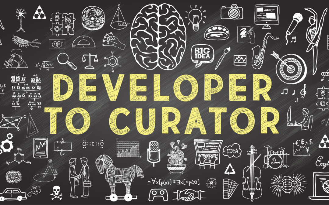 The Evolution of the Learning Professional:  From Developer to Curator