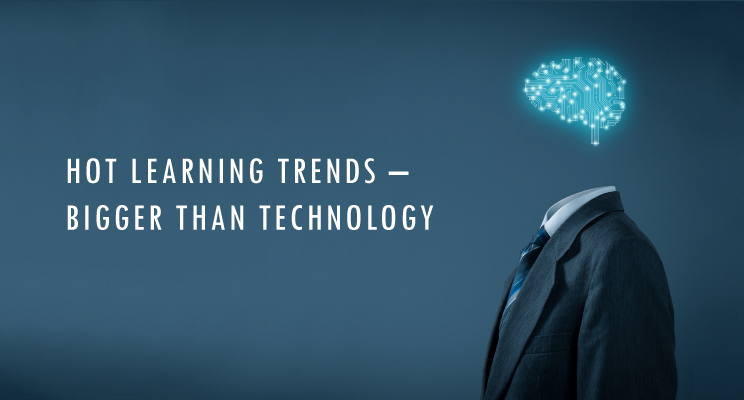 2018 Early Readout Hot Learning Trends – Bigger than Technology