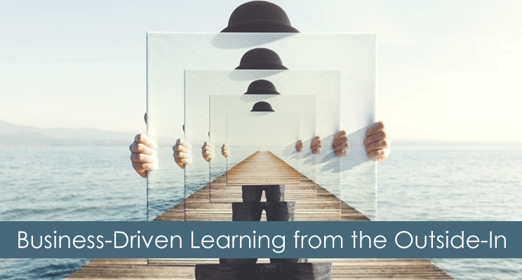 Business-Driven Learning from the Outside-In